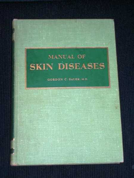 Manual of Skin Diseases, Sauer, Gordon C., M.D.