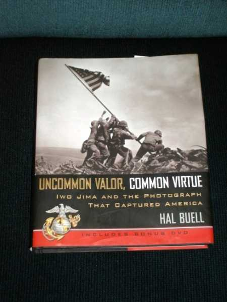 Uncommon Valor, Common Virtue : Iwo Jima and the Photograph That Captured America, Buell, Hal