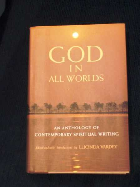 God in All Worlds: An Anthology of Contemporary Spiritual Writing, Vardey, Lucinda