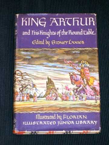 King Arthur and His Knights of the Round Table, Lanier, Sidney (Editor)