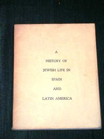A History of Jewish Life in Spain and Latin America, Various / Unstated