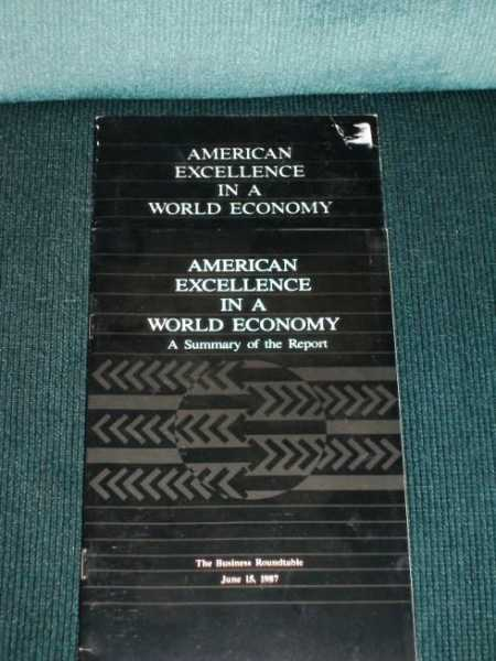 American Excellence in a World Economy:  A Report on the Business Roundtable on International Competitiveness, June 15, 1987, Various / Unstated