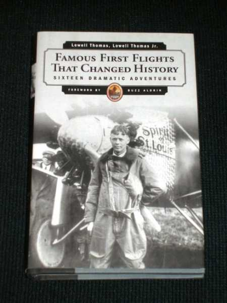 Famous First Flights That Changed History, Thomas, Lowell; Thomas Jr., Lowell