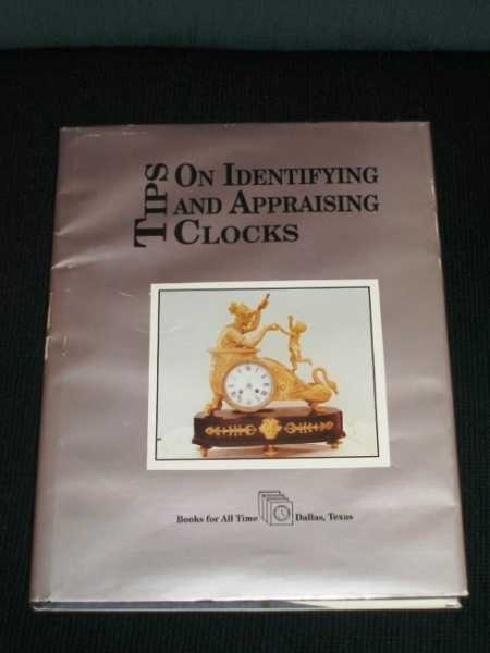Tips on Identifying and Appraising Clocks, Tips, Martha Langston