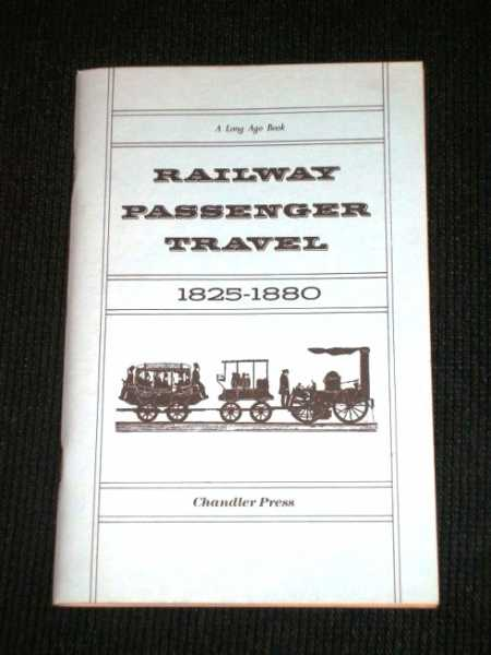 Railway Passenger Travel 1825-1880, Various / Unstated