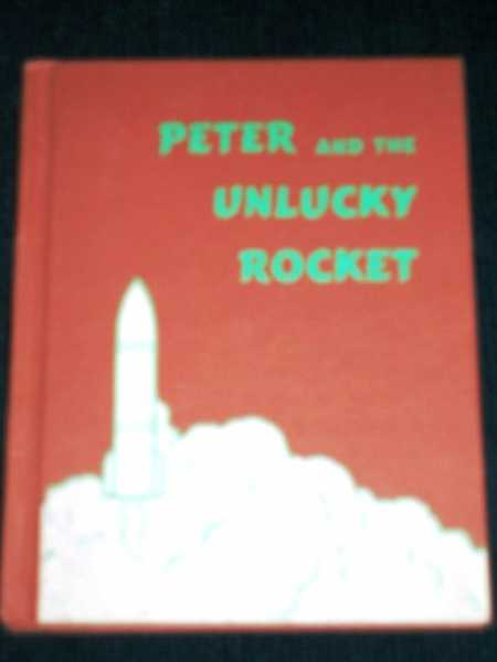 Peter and the Unlucky Rocket, Corson, Hazel W.