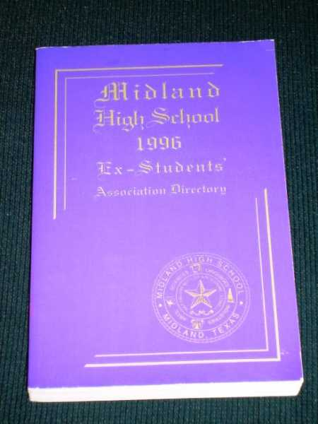 Midland (TX) High School Ex-Students' (Alumni) Association Directory:  1996, Various / Unstated