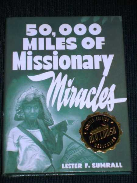 50,000 Miles of Missionary Miracles, Sumrall, Lester F.