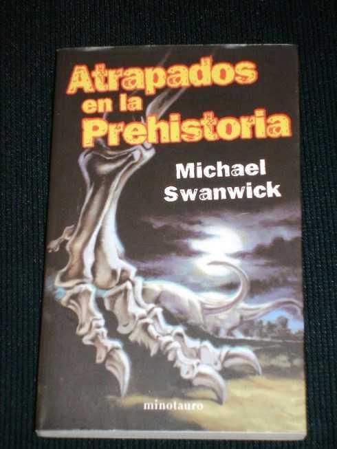 Atrapados en la Prehistoria, Swanwick, Michael