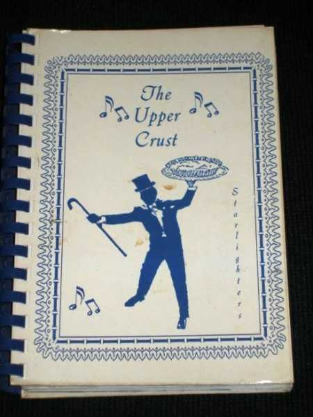 Upper Crust, The:  A Book of Favorite Recipes, Starlighter Show Choir of Winona Academy