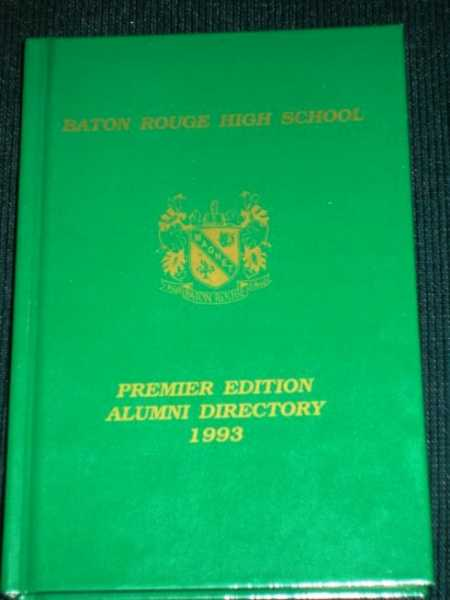 Baton Rouge High School Alumni Directory - 1993:  Premier Edition, Various / Unstated