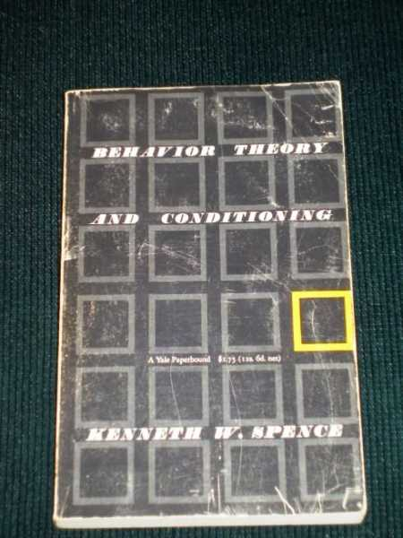Behavior Theory and Conditioning, Spence, Kenneth W.