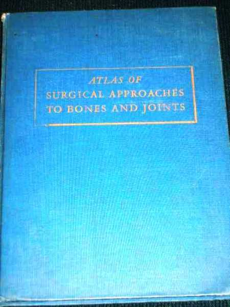 Atlas of Surgical Approaches to Bones and Joints, Nicola, Toufick