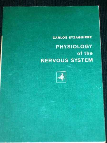 Physiology of the Nervous Systems, Eyzaguirre, Carlos