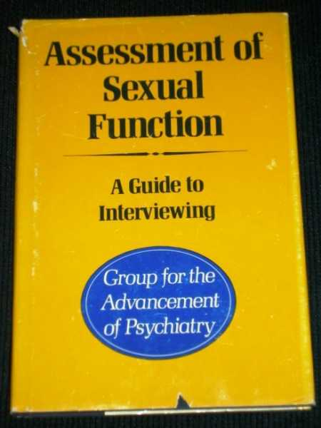 Assessment of Sexual Function: A Guide to Interviewing, Group for the Advancement of Psychiatry