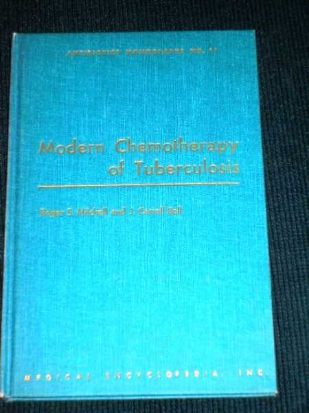 Modern Chemotherapy of Tuberculosis (Antibiotics Monographs No. 11), Mitchell, Roger S.; Bell, J. Carroll