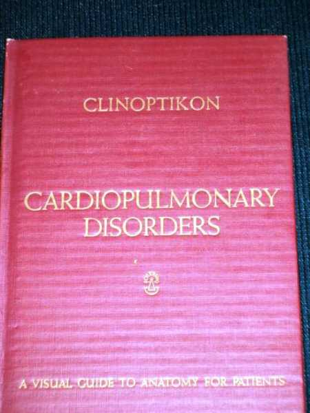 Cardiopulmonary Disorders, A Visual Guide to Anatomy for Patients (Clinoptikon Series), Various / Unstated