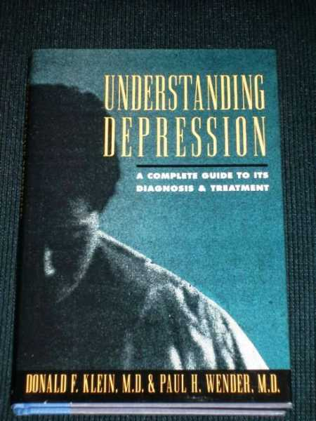 Understanding Depression: A Complete Guide to Its Diagnosis and Treatment, Klein, Donald F. M.D.; Wender, Paul H.