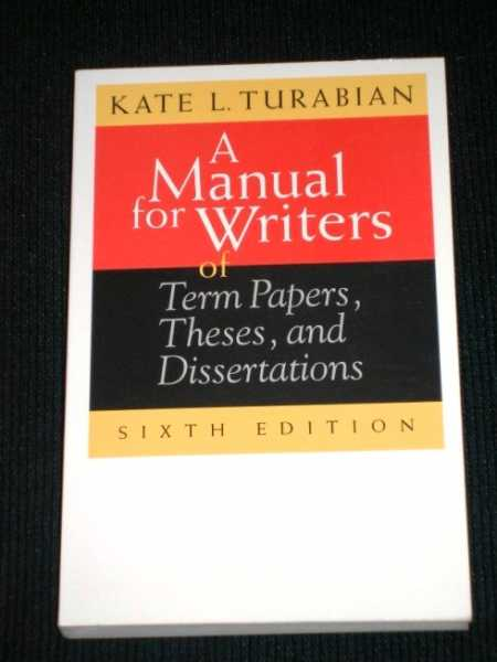 A Manual for Writers of Term Papers, Theses, and Dissertations, Turabian, Kate L.; Grossman, John; Bennett, Alice