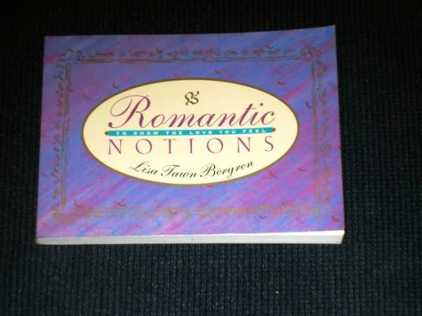 Romantic Notions: To Show the Love You Feel, Bergren, Lisa Tawn