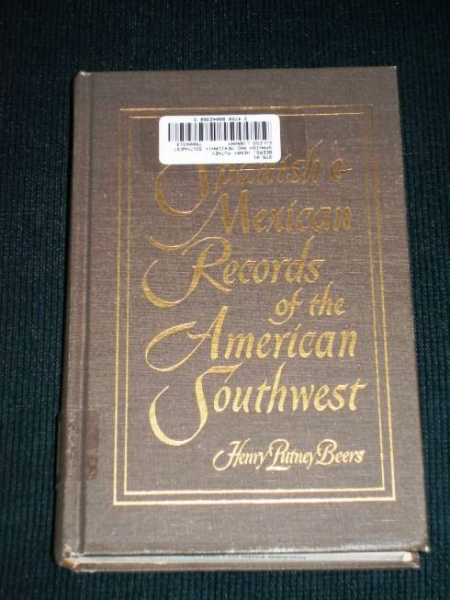 Spanish & Mexican Records of the American Southwest, Beers, Henry Putney