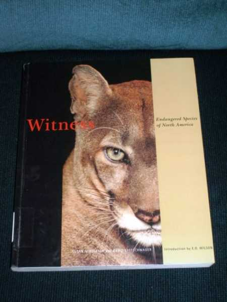 Witness: Endangered Species of North America, Middleton, Susan;Liittschwager, David