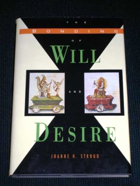 The Bonding of Will and Desire, Stroud, Joanne H.