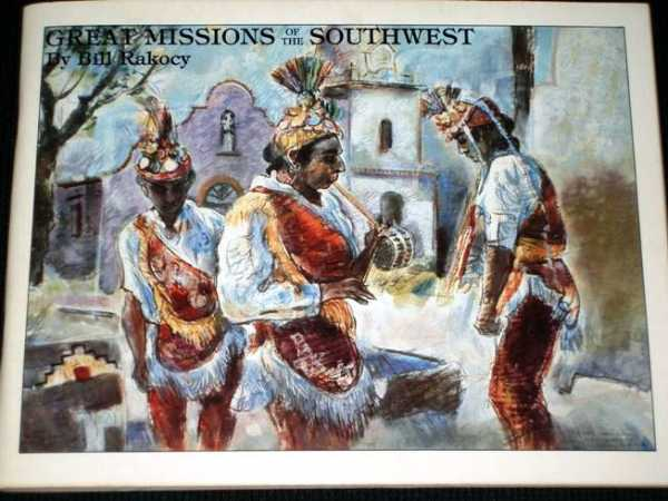 Great Missions of the Southwest, Rakocy, Bill