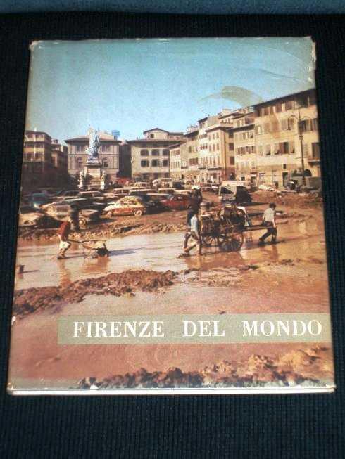 Firenze Del Mondo, Bougleux, Enrico;  Milanesi, Giuseppe