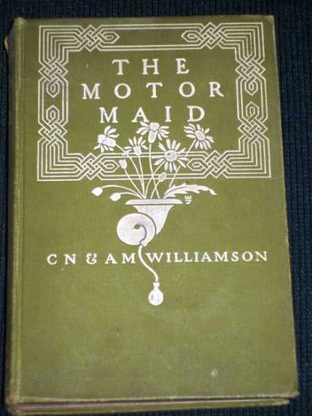 Motor Maid, The, Williamson, Charles Norris;  Williamson, Alice  Muriel