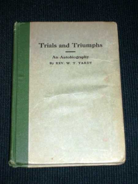Trials and Triumphs: An Autobiography, Tardy, Rev. W. T.