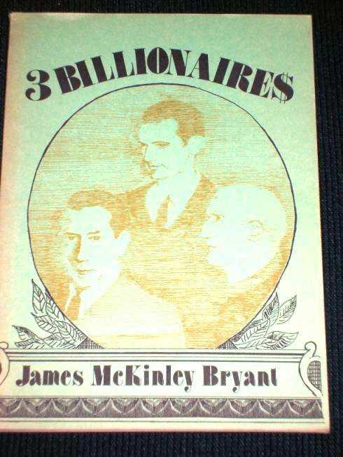 3 Billionaires, Bryant, James McKinley