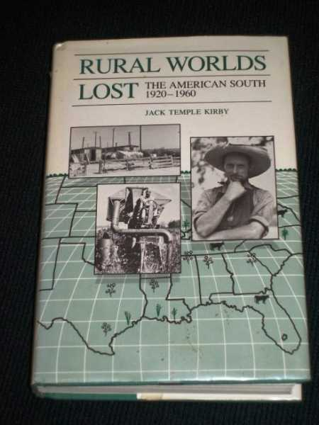 Rural Worlds Lost: The American South 1920 1960, Kirby, Jack