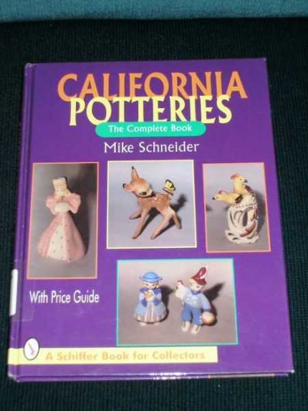 California Potteries: The Complete Book (with Price Guide), Schneider, Mike