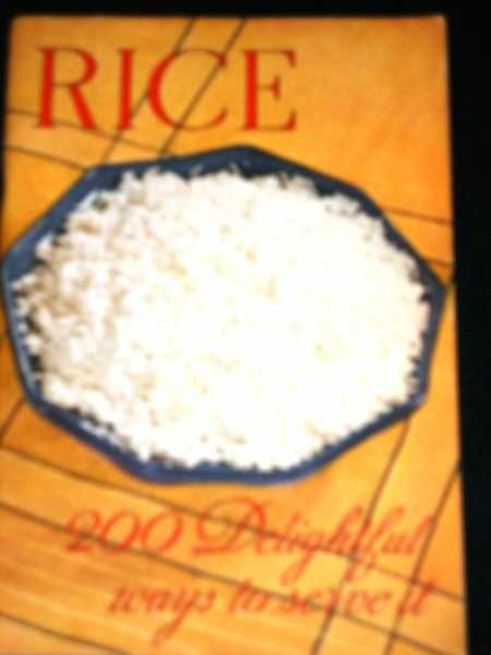 Rice:  200 Delightful Ways to Serve it, N/A