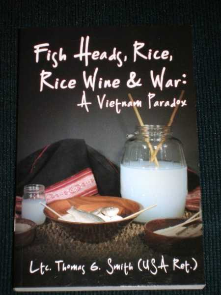 Fish Heads, Rice, Rice Wine & War: A Vietnam Paradox, Smith, Tom
