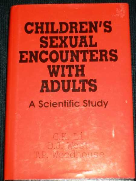 Children's Sexual Encounters With Adults: A Scientific Study, Li, C. K.;West, D. J.;Woodhouse, T.P.