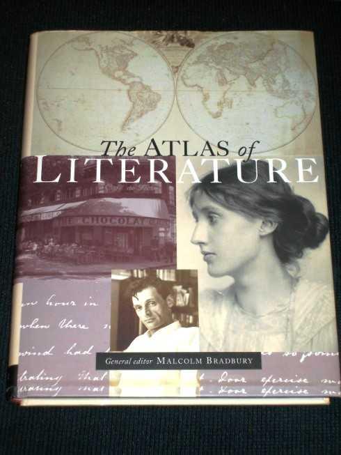 The Atlas of Literature, Bradbury, Malcolm (Editor)