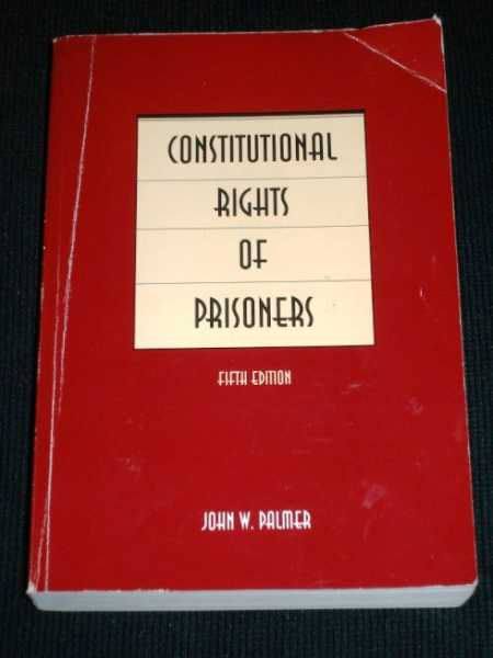 Constitutional Rights of Prisoners, Palmer, John W.