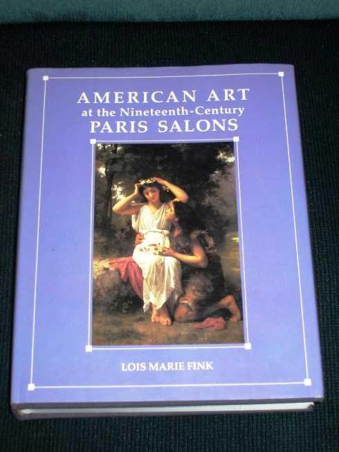 American Art at the Nineteenth-Century Paris Salons, Fink, Lois Marie