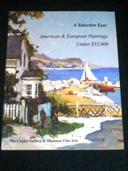 A Selective Eye:  American & European Paintings Under $35,000, Cooley, Jeffrey; Shannon, Gene