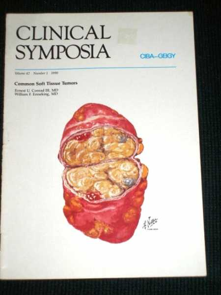Clinical Symposia - Common Soft Tissue Tumors  (Volume 42, Number 1, 1990), Conrad III, Ernest U.; Enneking, William F.