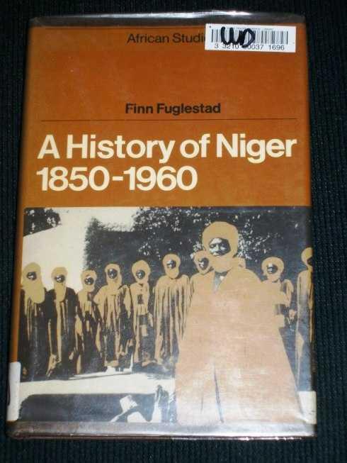 A History of Niger, 1850-1960, Fuglestad, Finn
