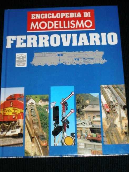 Enciclopedia Di Modellismo - Ferroviario - Volume 2 - Tecnica Ferroviaria, N/A