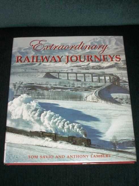 Extraordinary Railway Journeys, Savio, Tom; Lambert, Anthony