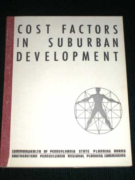 Cost Factors in Suburban Development (Technical Supplement to Guiding Suburban Growth), Oppenhoim, Adolph D.