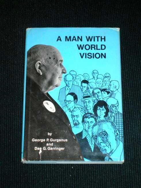 Man with World Vision, A:  Biography of Barney Dallas Morehead and Nellie Hertzka Morehead, Gurganus, George P.; Garringer, Dan G.