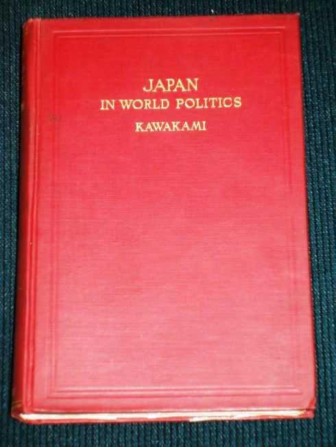 Japan in World Politics, Kawakami, K.K.