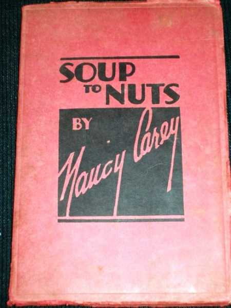 Soup to Nuts:  A Selection of Choice Recipes, Carey, Nancy