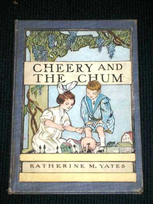 Cheery and the Chum, Yates, Katherine M.